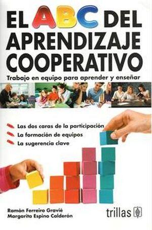 ABC DEL APRENDIZAJE COOPERATIVO 2ED., EL