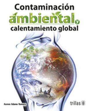 CONTAMINACION AMBIENTAL Y CALENTAMIENTO GLOBAL