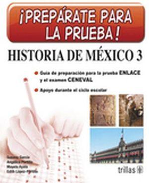 PREPARATE PARA LA PRUEBA HISTORIA MEX.3 SEC.-PRUEBA ENLACE/CENEV-