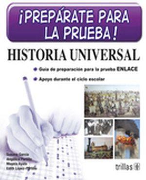 PREPARATE PARA LA PRUEBA HISTORIA UNIV. SEC.-PRUEBA ENLACE/CENEV-