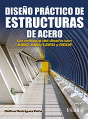 DISEÑO PRACTICO DE ESTRUCTURAS DE ACERO 3ED.