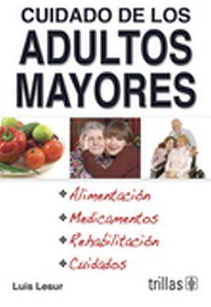 CUIDADO DE LOS ADULTOS MAYORES -ALIMENTACION, MEDICAMENTOS, REHAB