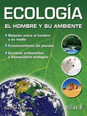 ECOLOGIA (EL HOMBRE Y SU AMBIENTE) 3ED.