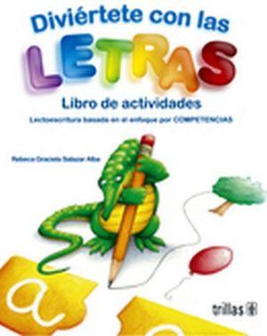 DIVIERTETE CON LAS LETRAS (LIBRO Y CUADERNO) NVA.ED.