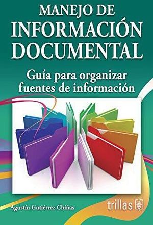 MANEJO DE INFORMACION DOCUMENTAL -GUIA PARA ORGANIZAR FUENTES-