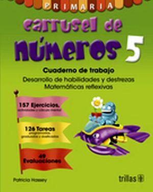 CARRUSEL DE NUMEROS 5 PRIM. -CUADERNO DE TRABAJO-