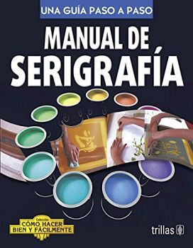 MANUAL DE SERIGRAFIA 2ED.