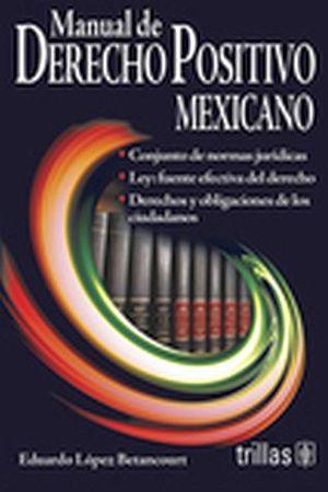 MANUAL DE DERECHO POSITIVO MEXICANO 6ED.