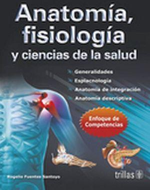 ANATOMIA, FISIOLOGIA Y CIENCIAS DE LA SALUD 5ED. ENF.COMP.