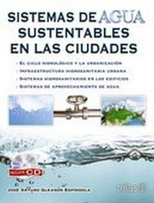 SISTEMAS DE AGUA SUSTENTABLES EN LAS CIUDADES C/CD