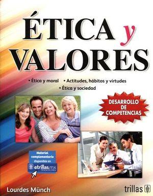 ETICA Y VALORES 3ED. (DESARROLLO DE COMPETENCIAS)