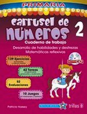CARRUSEL DE NUMEROS 2 PRIM. 2ED. C/CD -CUADERNO DE TRABAJO-