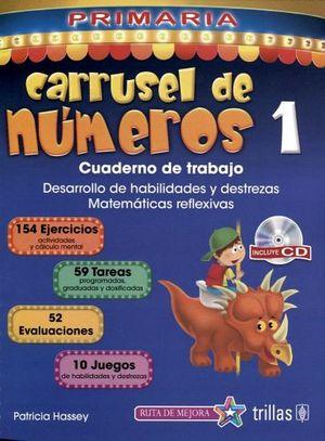 CARRUSEL DE NUMEROS 1 PRIM. 2ED. C/CD -CUADERNO DE TRABAJO-