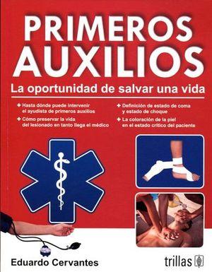 PRIMEROS AUXILIOS 7ED. LA OPORTUNIDAD DE SALVAR UNA VIDA