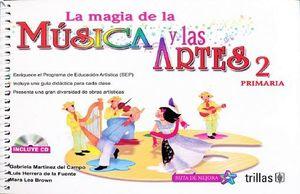 MAGIA DE LA MUSICA Y LAS ARTES 2DO. PRIM. C/CD
