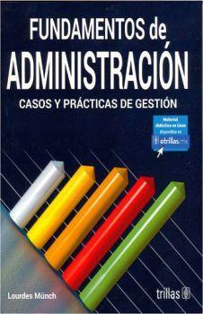 FUNDAMENTOS DE ADMINISTRACION 6ED. -CASOS Y PRACTICAS DE GESTION-