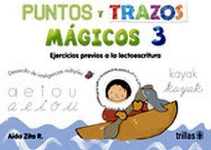 PUNTOS Y TRAZOS MAGICOS 3 PREESC. 3ED.