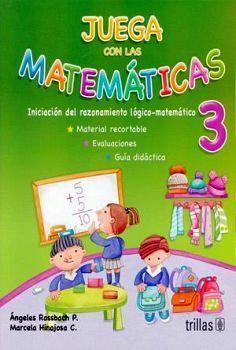 JUEGA CON LAS MATEMATICAS 3RO. PREESC. 8ED.