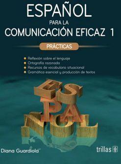 ESPAÑOL PARA LA COMUNICACION EFICAZ 1 -PRACTICAS-