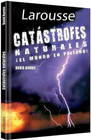 CATASTROFES NATURALES ¡EL MUNDO ESTA EN PELIGRO!