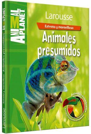 EXTRAÑO Y MARAVILLOSO -ANIMALES PRESUMIDOS-