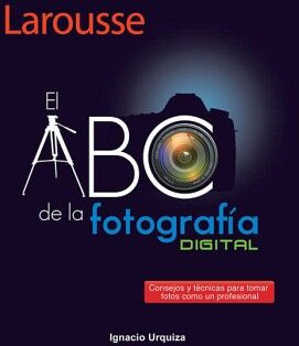 ABC DE LA FOTOGRAFIA DIGITAL