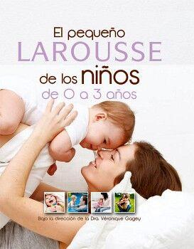 PEQUEÑO LAROUSSE DE LOS NIÑOS DE 0 A 3 AÑOS (EMP.)