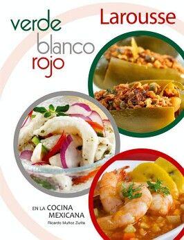 VERDE, BLANCO Y ROJO EN LA COCINA MEXICANA (NVA. PRESENTACION) 2E