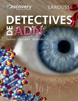 DETECTIVES DE ADN         (EXPLORA,DECUBRE,APRENDE)