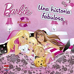 BARBIE (ACTIVIDADES DE FIESTA/UNA HISTORIA FABULOSA) 2 EN 1