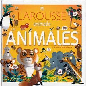 MI LAROUSSE ANIMADO -LOS ANIMALES-