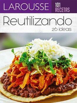 101 RECETAS. REUTILIZANDO 20 IDEAS