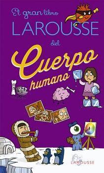 GRAN LIBRO LAROUSSE DEL CUERPO HUMANO, EL