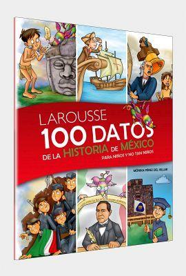 100 DATOS DE LA HISTORIA DE MEXICO PARA NIÑOS Y NO TAN NIÑOS