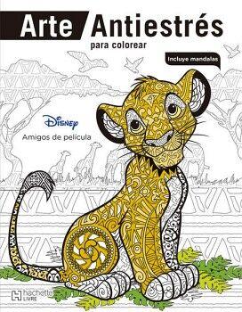 DISNEY AMIGOS DE PELICULAS (COL. ARTE ANTIESTRES P/COLOREAR)