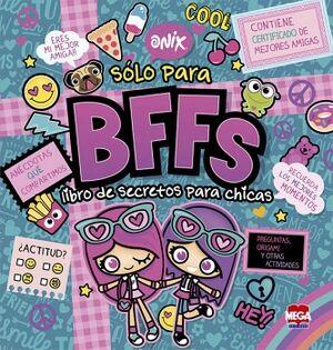 ONIX -SOLO PARA BFFS LIBRO DE SECRETOS PARA CHICAS-