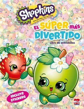 SHOPKINS -EL SUPER MAS DIVERTIDO- (LIBRO DE ACTIVIDADES)