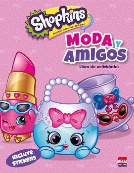 SHOPKINS -MODA Y AMIGOS- (LIBRO DE ACTIVIDADES)