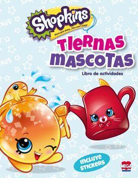 SHOPKINS -TIERNAS MASCOTAS- (LIBRO DE ACTIVIDADES)