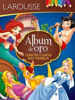 ALBUM DE ORO -CUENTOS CLASICOS PARA COLOREAR-