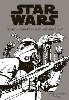 STAR WARS -EL GRAN LIBRO DE LA SAGA PARA COLOREAR- (GF)
