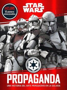 STAR WARS PROPAGANDA -UNA HISTORIA DEL ARTE PRESUASIVO EN LA GAL.
