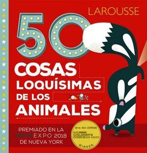50 COSAS LOQUISIMAS DE LOS ANIMALES       (EMPASTADO)