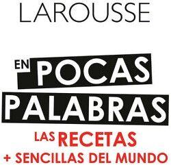 EN POCAS PALABRAS LAS RECETAS + SENCILLAS DEL MUNDO (EMPASTADO)