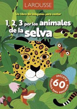 1,2,3 POR LOS ANIMALES DE LA SELVA -UN LIBRO DE IMAGENES P/CONTAR