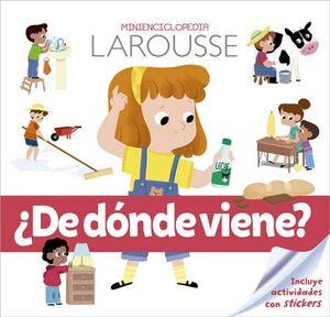 MINIENCICLOPEDIA LAROUSSE -DE DONDE VIENE?-
