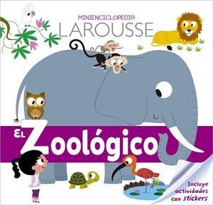 MINIENCICLOPEDIA LAROUSSE -EL ZOOLOGICO-