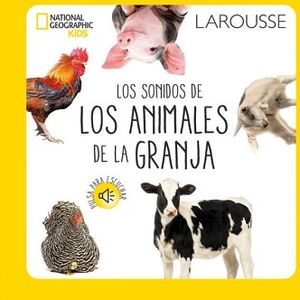 LOS SONIDOS DE LOS ANIMALES DE LA GRANJA NATIONAL GEOGRAPHIC KIDS
