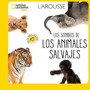 LOS SONIDOS DE LOS ANIMALES SALVAJES NATIONAL GEOGRAPHIC KIDS