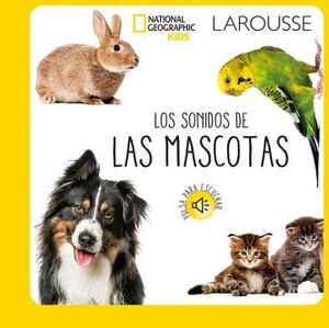 SONIDOS DE LAS MASCOTAS, LOS (NATIONAL GEOGRAPHIC KIDS)